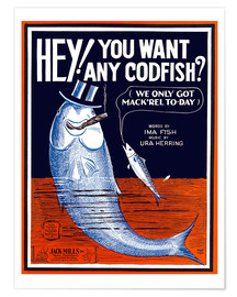 Póster Hey you want any codfish?