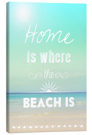 Lienzo  Home is where the beach is - GreenNest