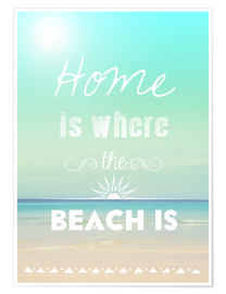 Póster Home is where the beach is