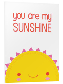 Cuadro de PVC  You are my sunshine - Kat Kalindi Cameron