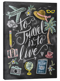 Lienzo  To Travel Is To Live - Lily & Val