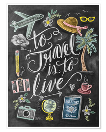 Póster  To travel is to live - Lily & Val