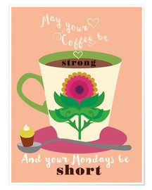 Póster May your coffee be strong