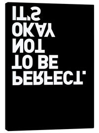 Lienzo  It's okay not to be perfect. - THE USUAL DESIGNERS