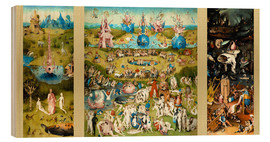 Madera  The Garden of Earthly Delights - Hieronymus Bosch