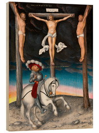 Cuadro de madera  The Crucifixion with the converted Captain - Lucas Cranach d.Ä.