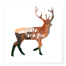 Póster Deer - stay wild and free