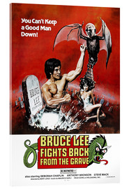 Cuadro de metacrilato  Bruce Lee Fights Back from the Grave - Entertainment Collection