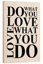 Madera  Do what you love - Zeit-Raum-Kunstdrucke