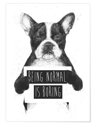 Póster Being normal is boring