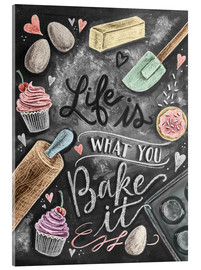 Cuadro de metacrilato  Life is what you bake it - Lily & Val