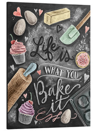 Aluminio-Dibond  Life is what you bake it - Lily & Val