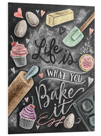 Cuadro de PVC  Life is what you bake it - Lily & Val