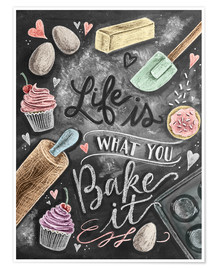 Póster Life is what you bake it