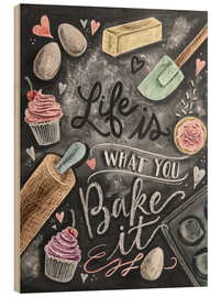 Madera  Life is what you bake it - Lily & Val