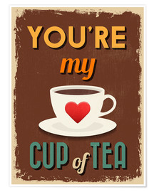 Póster  You are my lovely cup of tea - Typobox