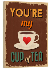 Cuadro de madera  You are my lovely cup of tea - Typobox