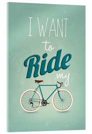 Cuadro de metacrilato  I want to ride my bike - Typobox