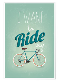 Póster  I want to ride my bike - Typobox
