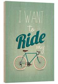 Cuadro de madera  I want to ride my bike - Typobox