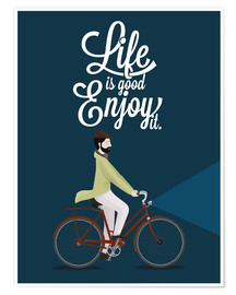 Póster Life is good - enjoy it