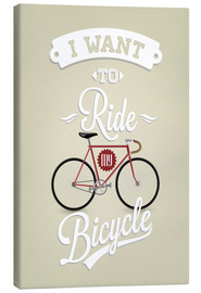 Lienzo  I want to ride my bicycle - Typobox