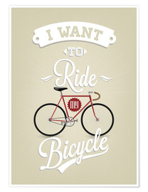Póster  I want to ride my bicycle - Typobox
