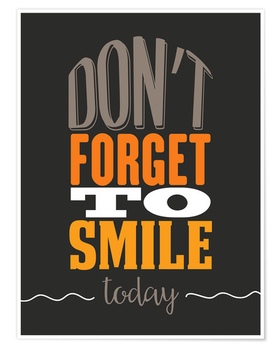 Póster Don't forget to smile today