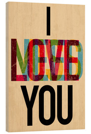 Cuadro de madera  I love you, i need you - Typobox