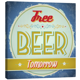Lienzo  Free beer tomorrow