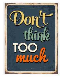 Póster Don't think too much