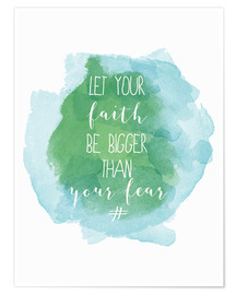 Póster  Let your faith be bigger than your fear - Typobox