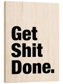 Madera  Get Shit Done - consigue tareas horneadas II - Finlay and Noa