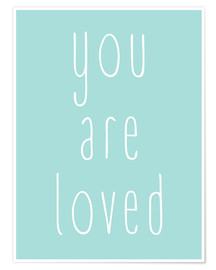 Póster You are loved (inglés)
