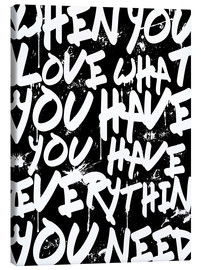 Lienzo  TEXTART - When you love what you have you have everything you need - Typo - HDMI2K