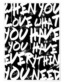 Póster  TEXTART - When you love what you have you have everything you need - Typo - HDMI2K