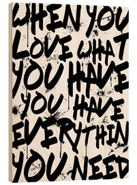 Madera  TEXTART - When you love what you have you have everything you need - Typo - HDMI2K