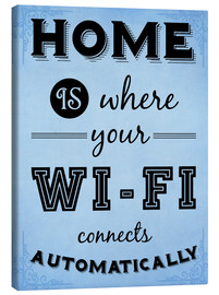 Lienzo  Home is where your WIFI connects automatically - Textart Typo Text - HDMI2K