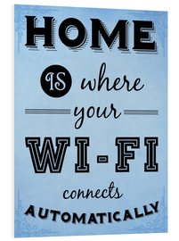 Cuadro de PVC  Home is where your WIFI connects automatically - Textart Typo Text - HDMI2K