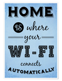 Póster  Home is where your WIFI connects automatically - Textart Typo Text - HDMI2K