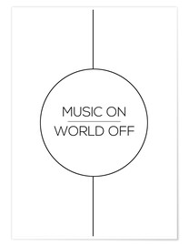 Póster Music On, World Off