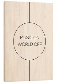 Cuadro de madera  Music On, World Off - Stephanie Wünsche