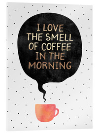 Cuadro de metacrilato  I love the smell of coffee in the morning - Elisabeth Fredriksson