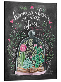 Cuadro de aluminio  Home is Wherever I'm with You - Lily & Val