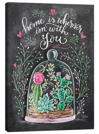 Lienzo  Home is Wherever I'm with You - Lily & Val