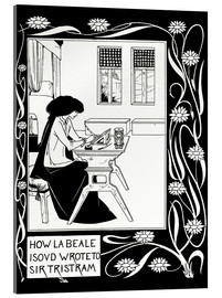 Cuadro de metacrilato  How La Beale Isoud Wrote to Sir Tristram - Aubrey Vincent Beardsley