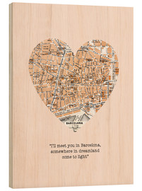 Madera  I'll meet you in barcelona romantic quote - Nory Glory Prints
