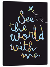 Lienzo  See the world (inglés) - Nory Glory Prints