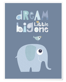 Póster  Dream big little one - Jaysanstudio
