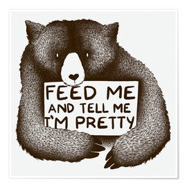 Póster Feed Me And Tell Me I'm Pretty Bear
